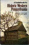 A Guidebook to Historic Western Pennsylvania
